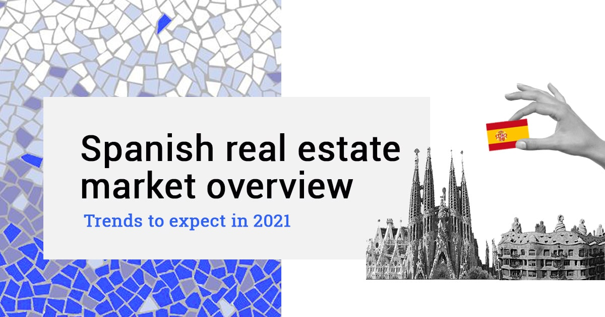 Spanish real estate market overview 2021